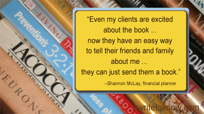 "A testimonial from author Shannon McLay saying, ""Even my clients are excited about the book. Now they have an easy way to tell their friends and family about me. Then can just send them a book!"""