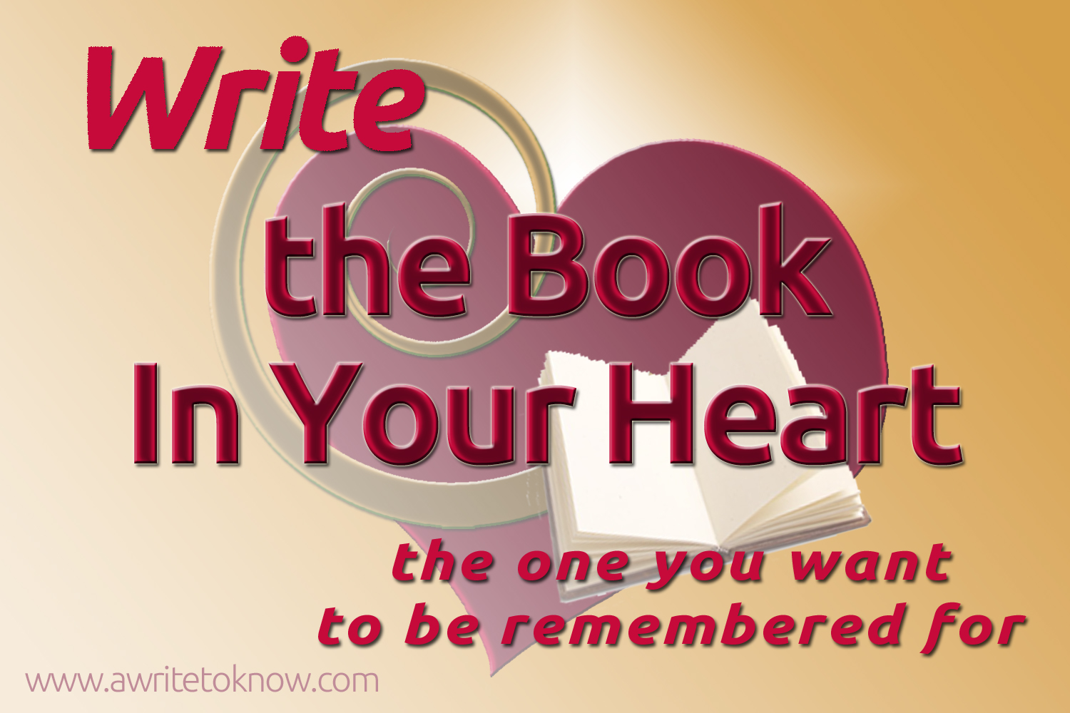 """Ruby heart and spiral that says """"Write the book in your heart, the one you want to be remembered for"""