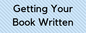 "Blue background with text ""Getting Your Book Written"""