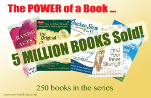 "5 Chicken Soup book covers and words that say ""This 250-book series sold 5 million books."""