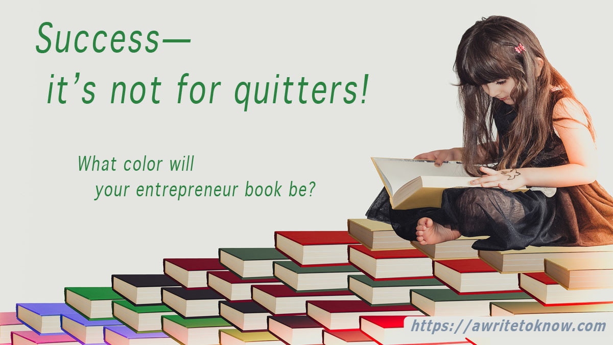 """Young girl looking through a book with blank pages, sitting on stacks of other books, with words that say, """"Success—it's not for quitters."""""""
