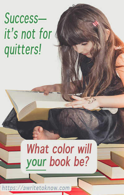 "Young girl looking through a book with blank pages, sitting on stacks of other books, with words that say, ""Success—it's not for quitters. What color will your book be?"""