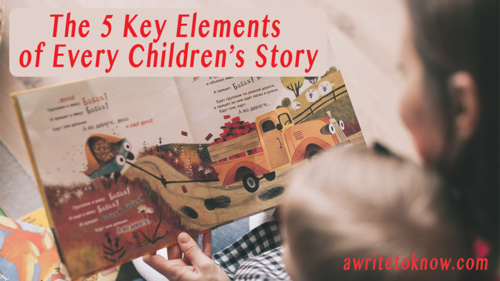 "A picture of a mom reading a story to a young child, with words that say, ""Writing a children's story? The 5 key elements that can make or break it."""