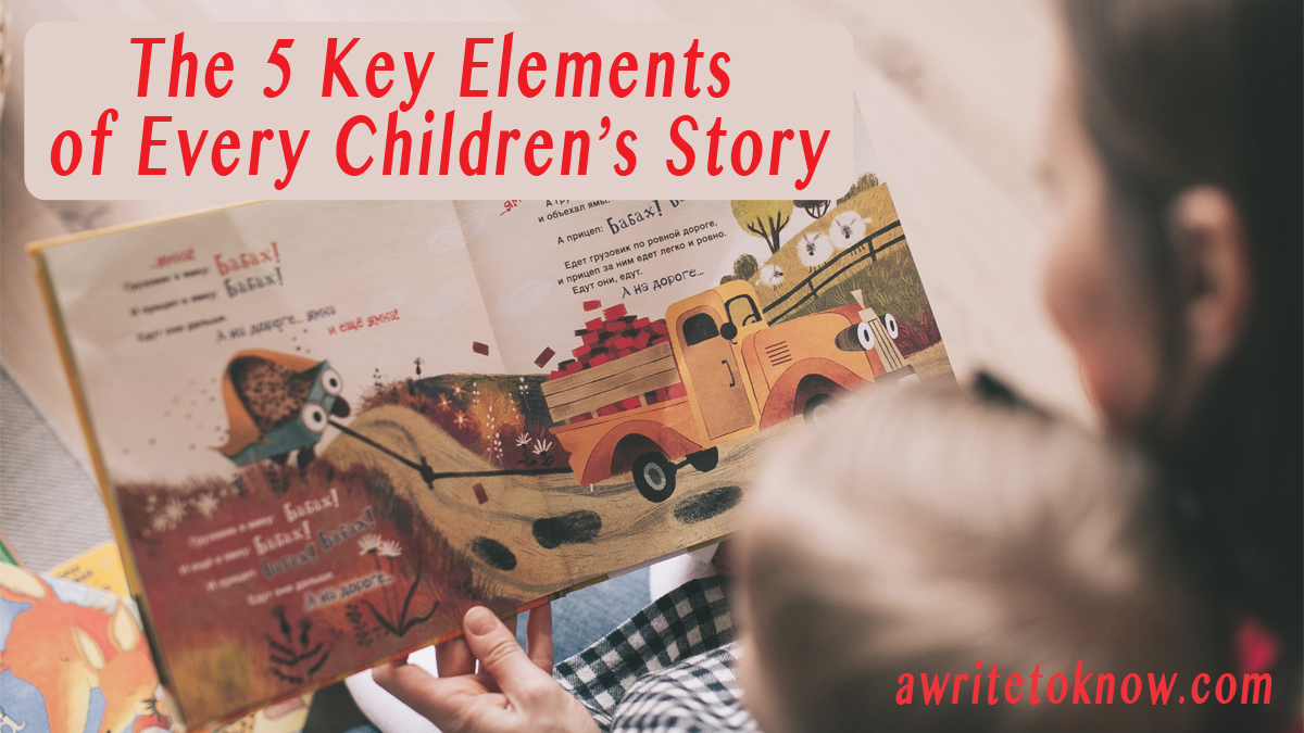 """A picture of a mom reading a story to a young child, with words that say, """"Writing a children's story? The 5 key elements that can make or break it."""""""