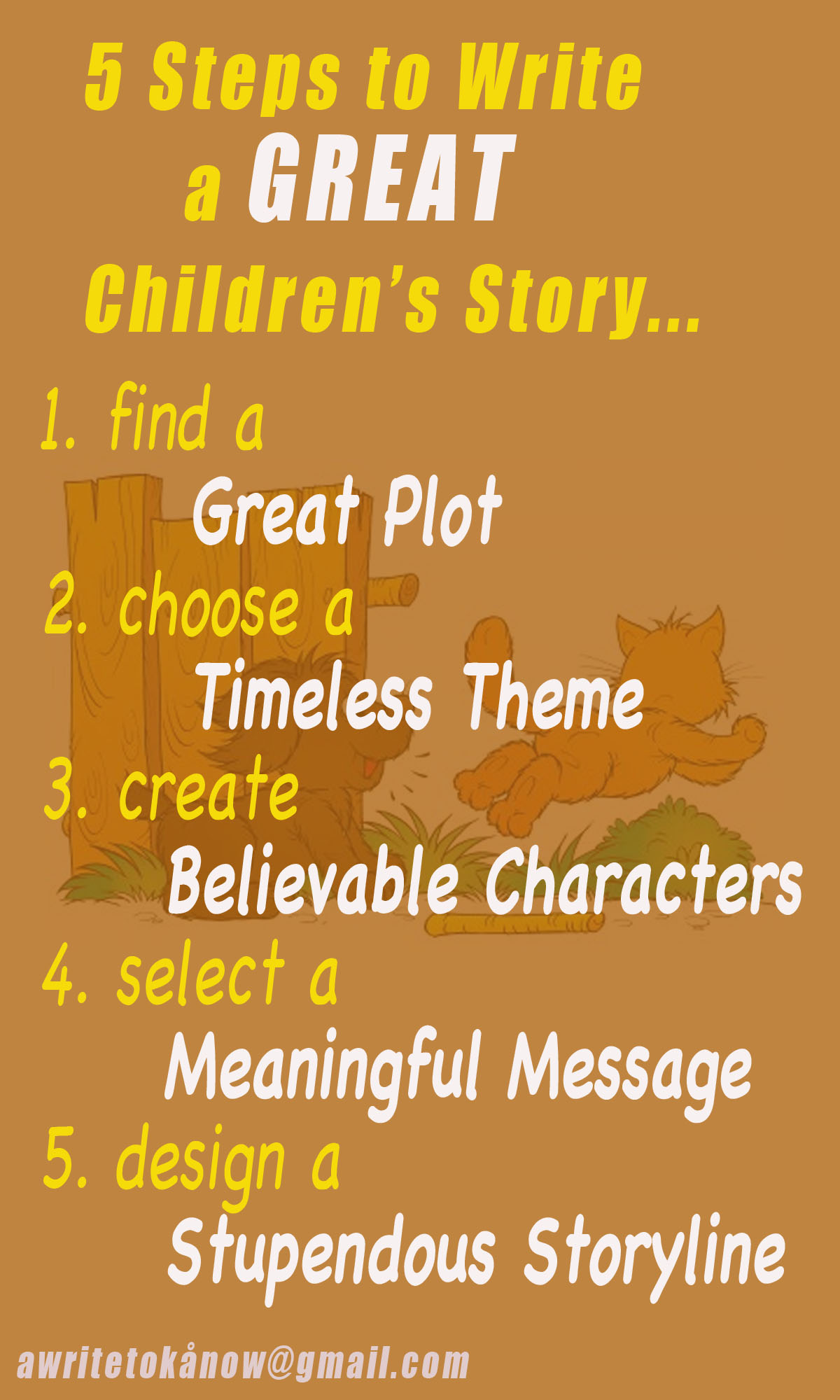 """Vague image of cat and dog playing behind words that say, """"5 Steps to Write a Great Children's Story. One, Find a great plot. Two, Choose a timeless theme. 3, Create meaningful characters. Four, Select a meaningful message. Five, """"Design a stupendous storyline."""""""