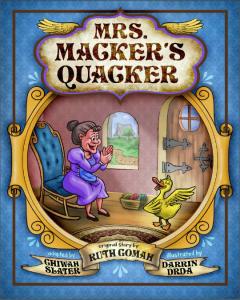 Mrs. Macker's Quacker, a children's book, front cover